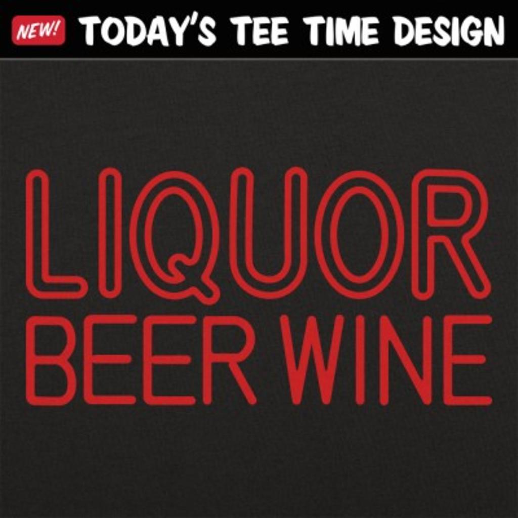 6 Dollar Shirts: Liquor Beer Wine
