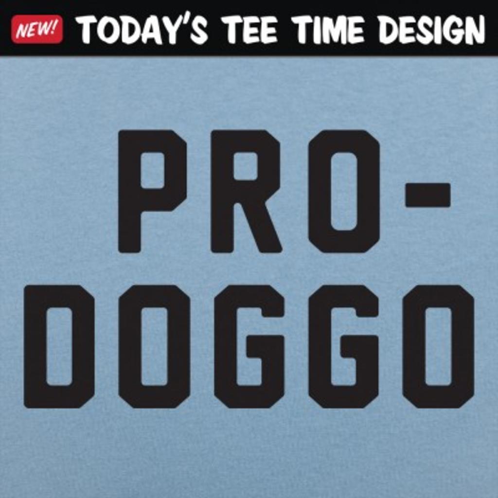 6 Dollar Shirts: Pro-Doggo