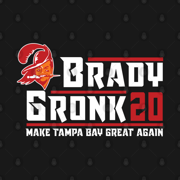 TeePublic: Brady Gronk 2020 Make Tampa Bay Great Again