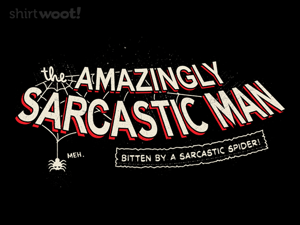 Woot!: The Amazingly Sarcastic Man