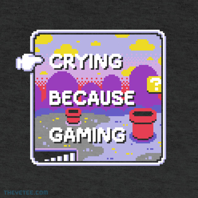 The Yetee: CRYING BECAUSE GAMING