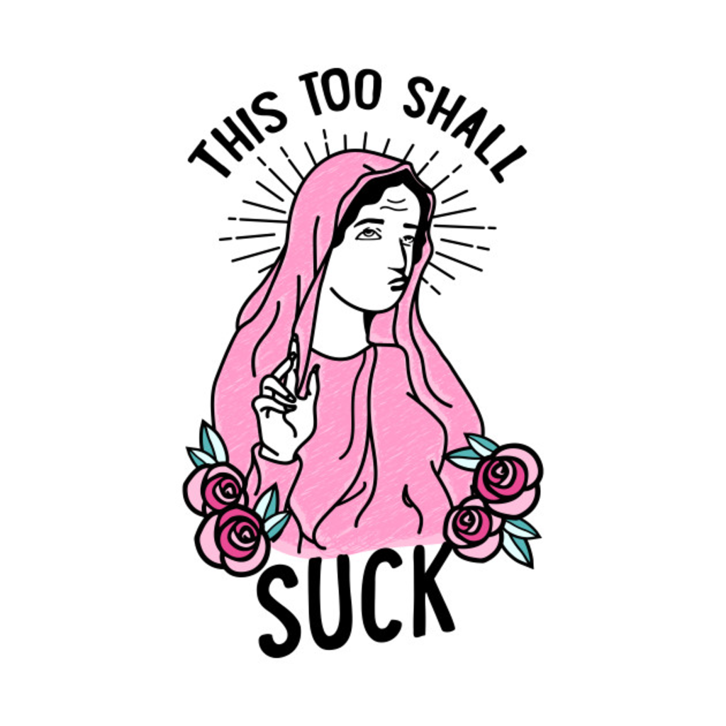 TeePublic: This Too Shall Suck
