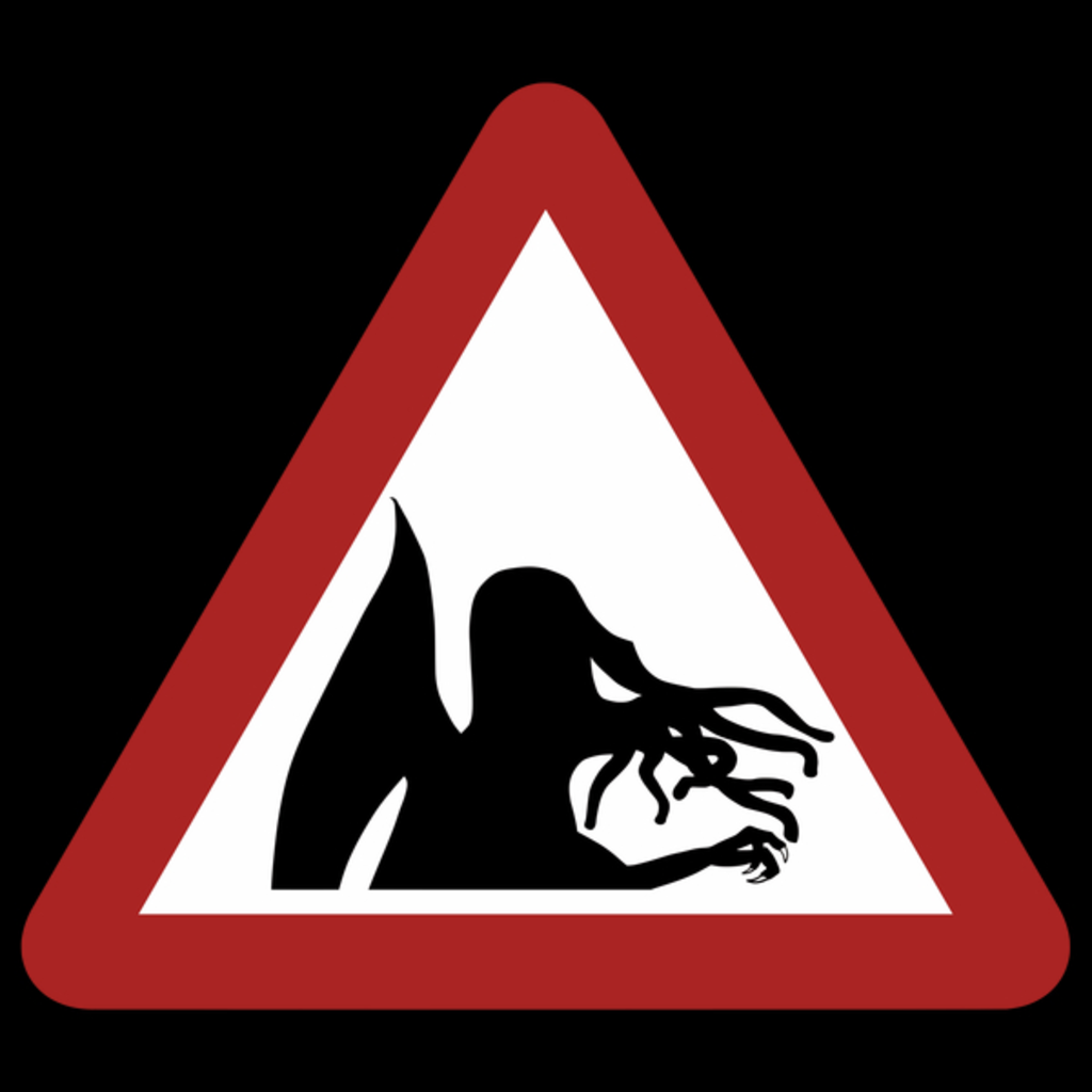 NeatoShop: Traffic Sign - Great Old Ones Warning