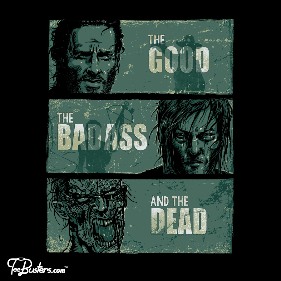 TeeBusters: The Good, the BadAss and the Dead