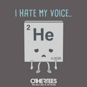OtherTees: I HATE  MY VOICE..