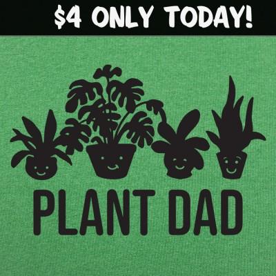 6 Dollar Shirts: Plant Dad