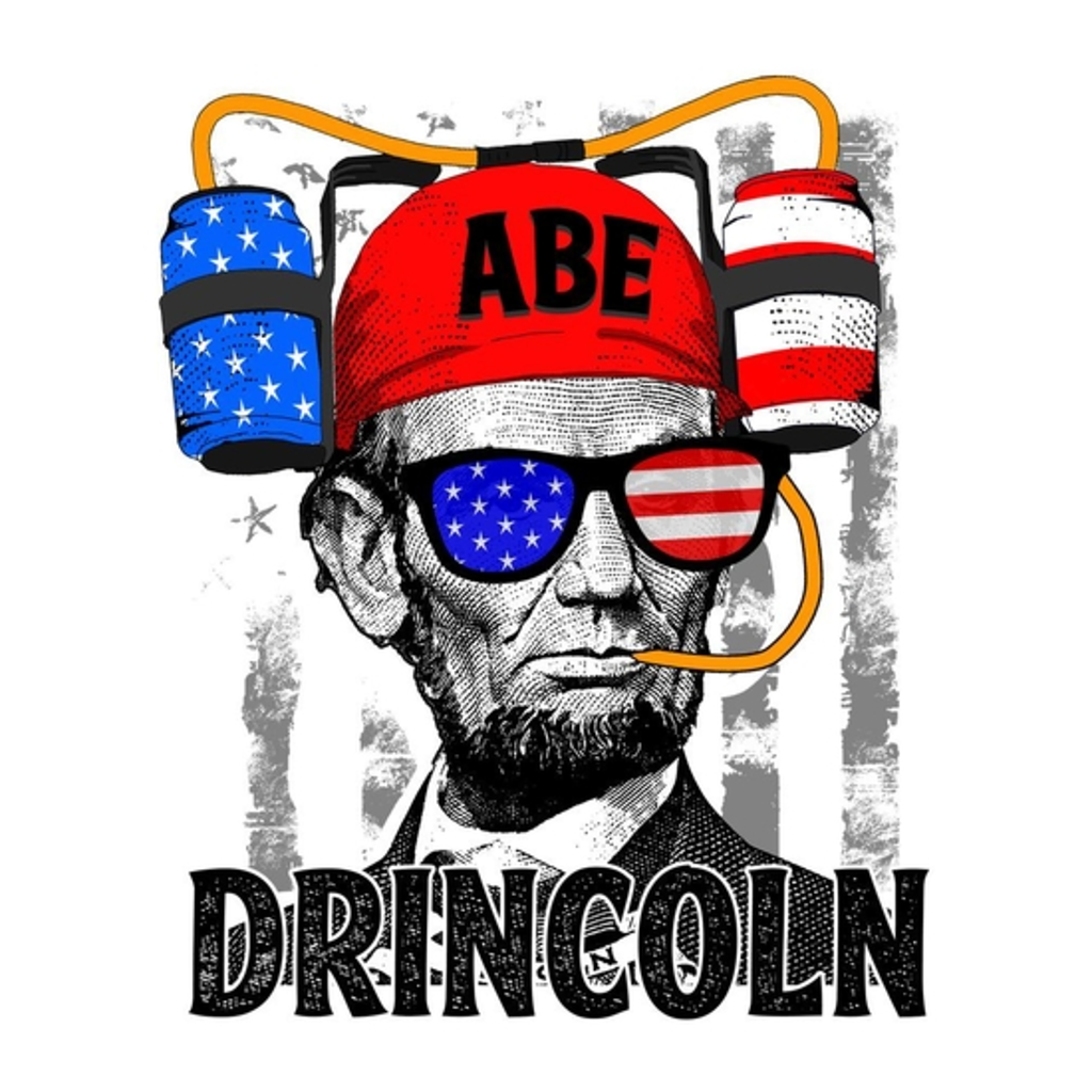 BustedTees: 4th of july Abraham Lincoln Abe Drincoln Shirt