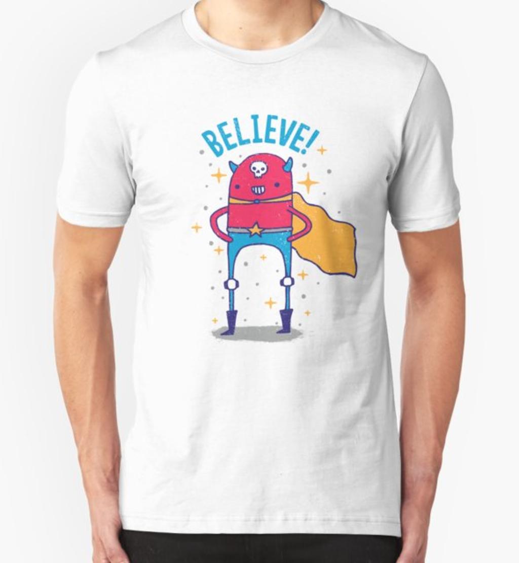 RedBubble: BELIEVE!