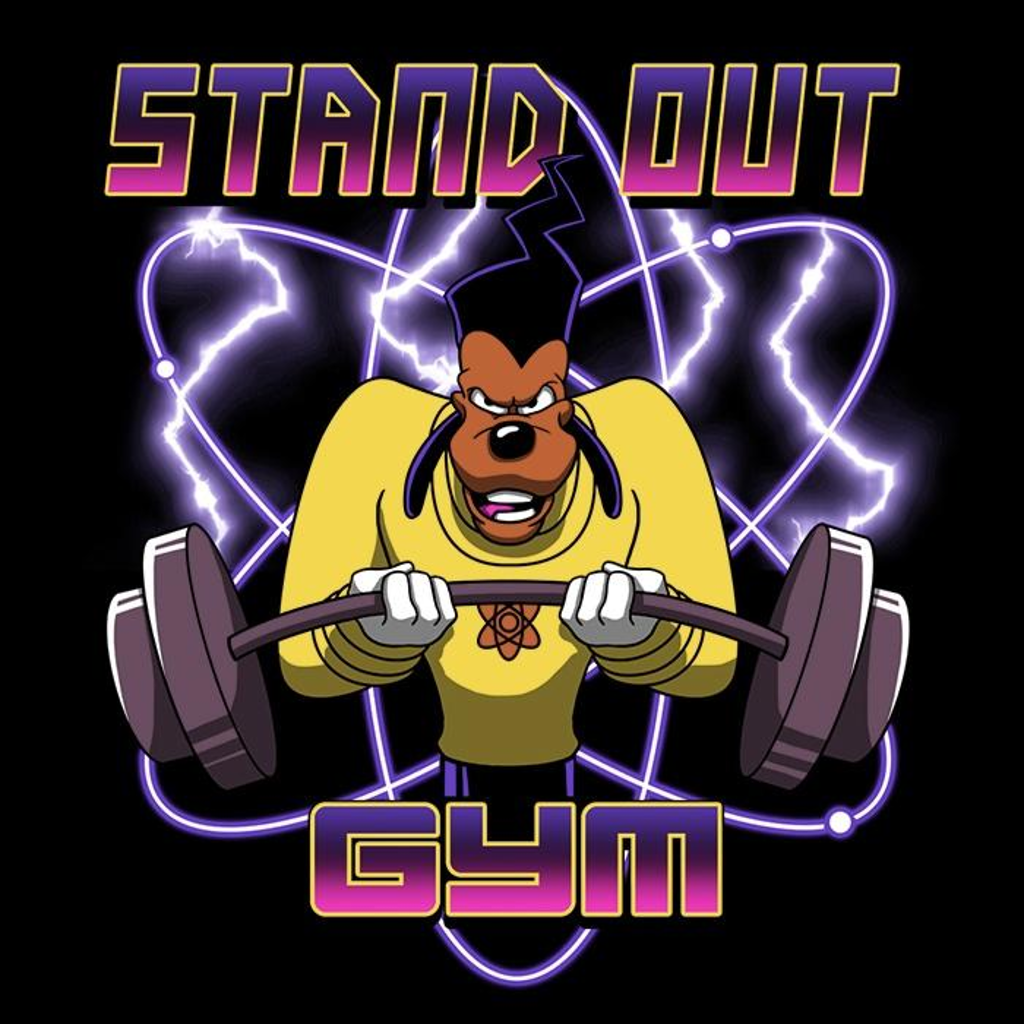 Once Upon a Tee: Stand Out Gym