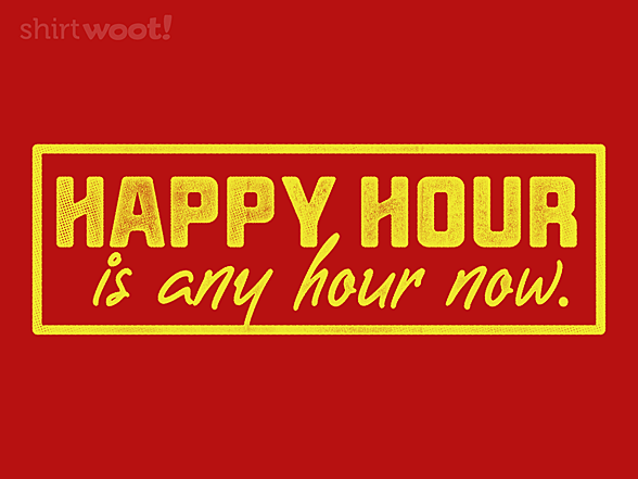 Woot!: Happy Hour Is Any Hour Now