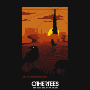 OtherTees: The Gunslinger Followed