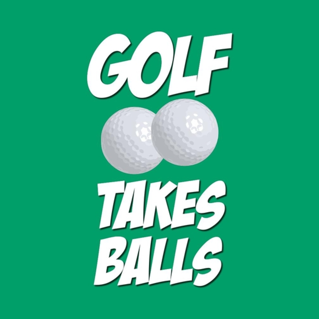 BustedTees: Golf Takes Balls
