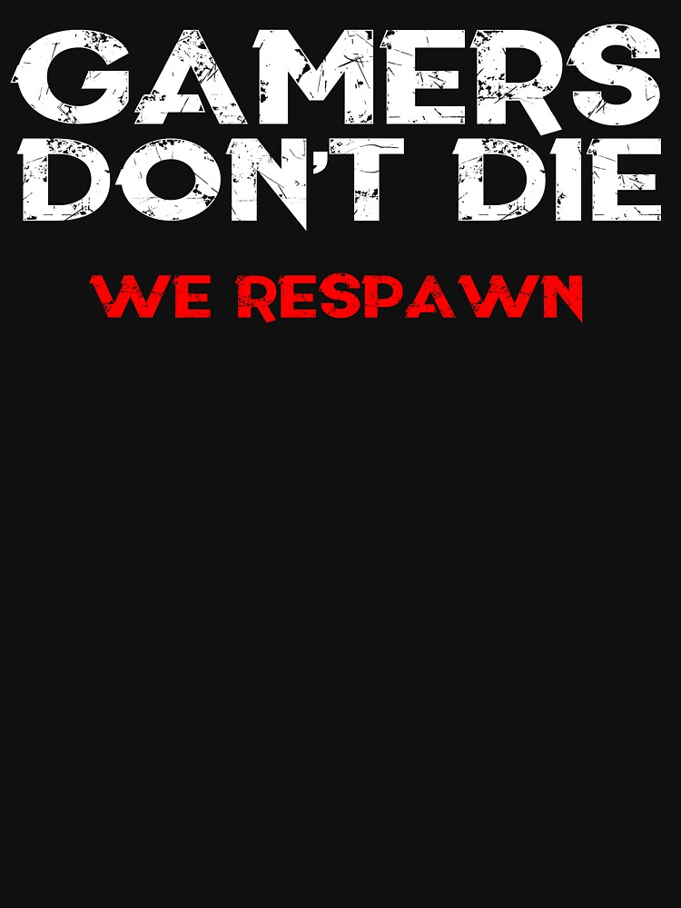 RedBubble: Gamers Don't Die