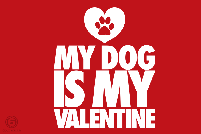6 Dollar Shirts: Dog Valentine