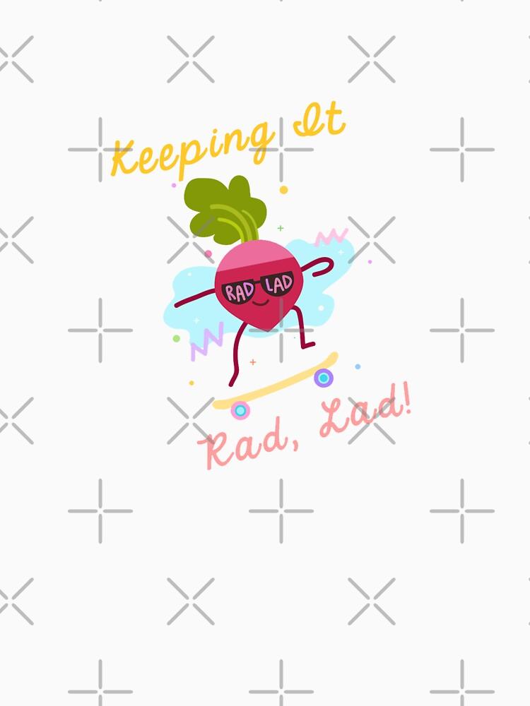 RedBubble: Keeping It Rad, Lad