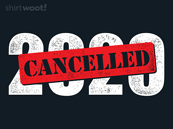Woot!: 2020 Cancelled