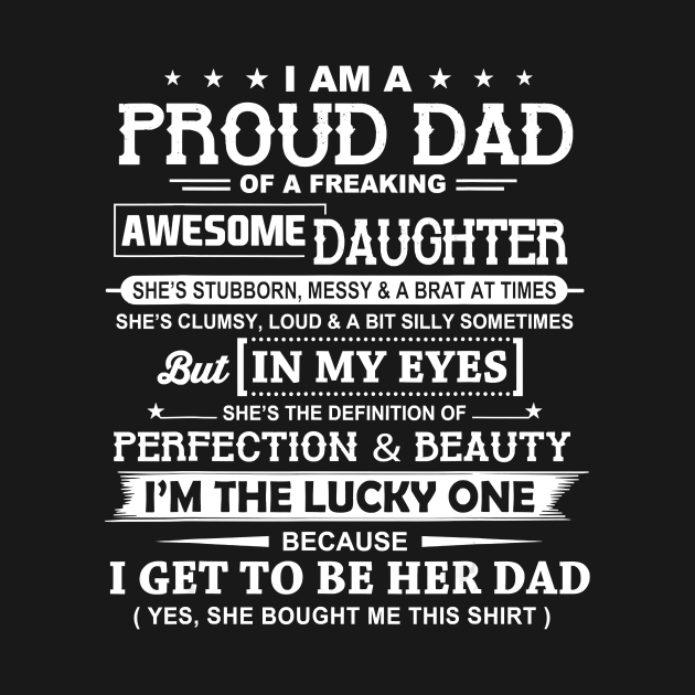 TeePublic: I Am A Proud Dad Of A Freaking Awesome Daughter T-Shirt
