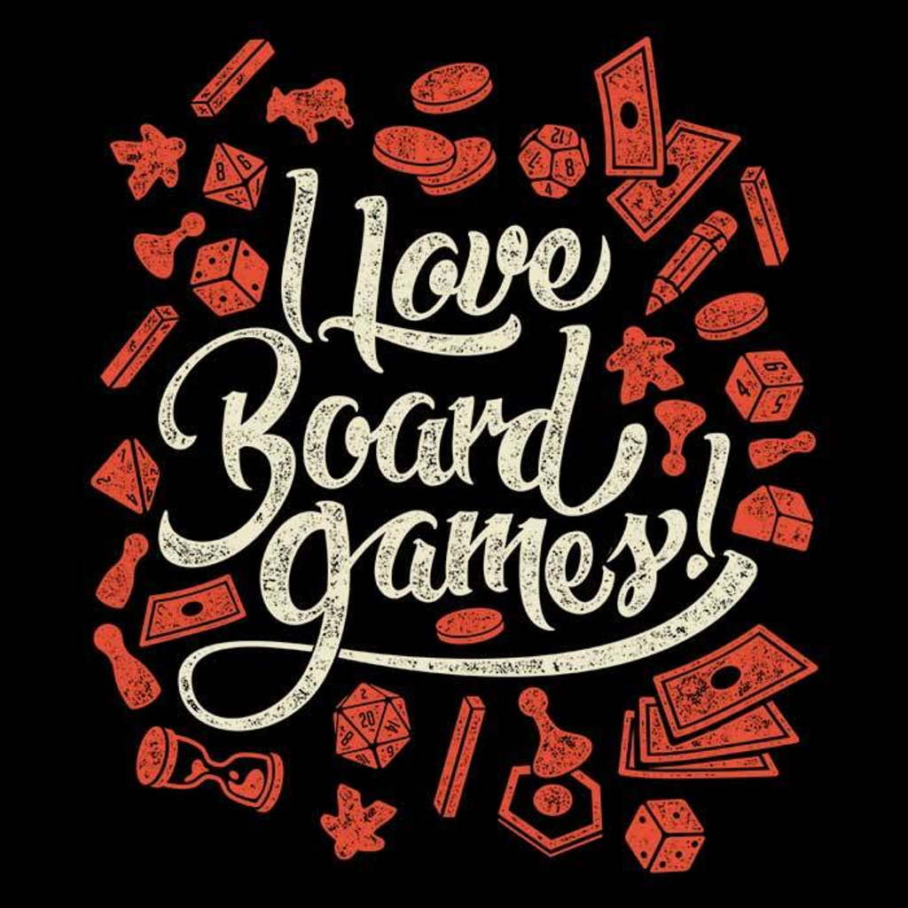 Once Upon a Tee: I Love Board Games