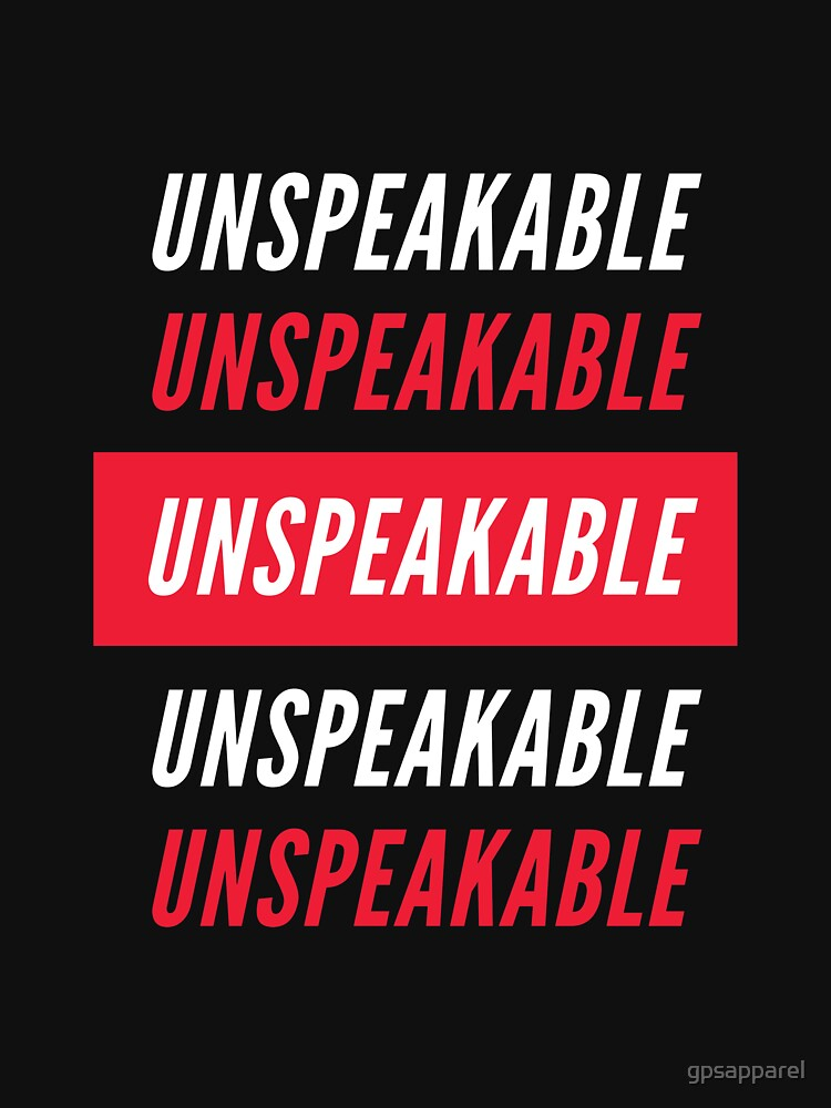 RedBubble: Unspeakable