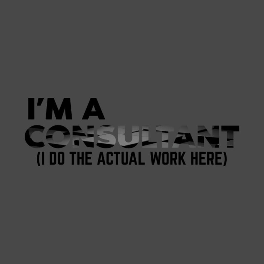 TeePublic: I'm a Consultant
