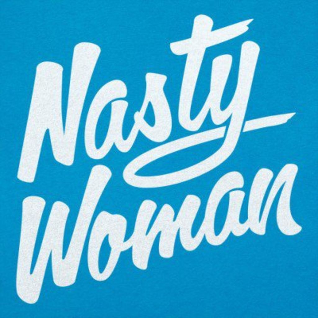 6 Dollar Shirts: Nasty Woman