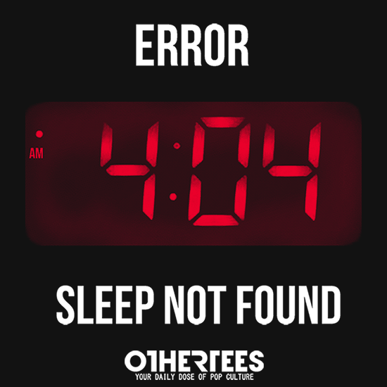 OtherTees: Sleep not found