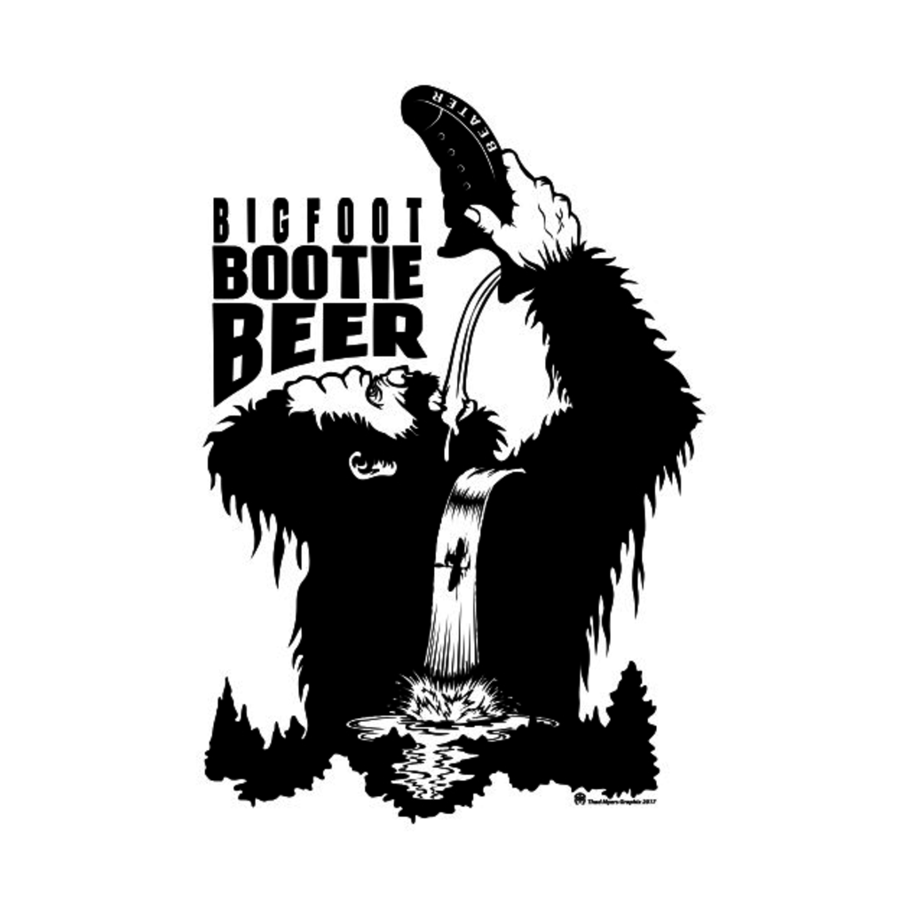 TeePublic: Bigfoot Bootie Beer Waterfall