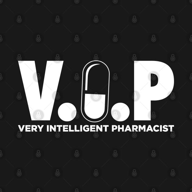 TeePublic: V.I.P - very intelligent pharmacist