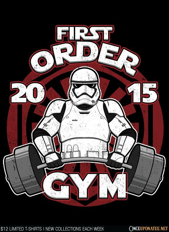 Once Upon a Tee: First Order Gym