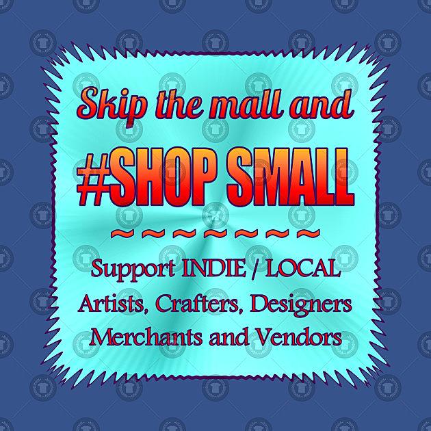 TeePublic: Skip Mall and #ShopSmall