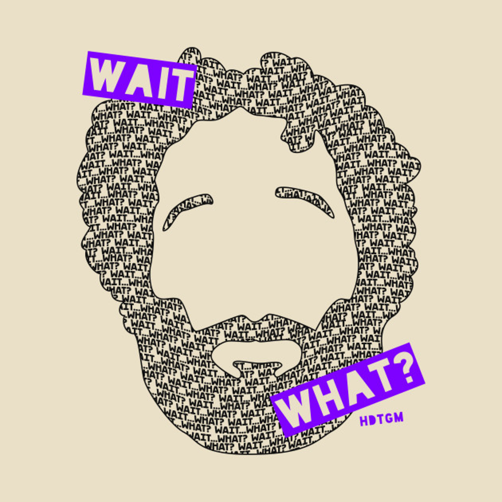 TeePublic: Wait... What?