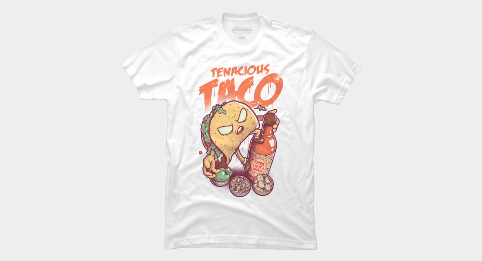 Design by Humans: Tenacious Taco