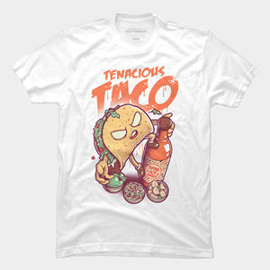 Design by Humans: Tenacious Taco