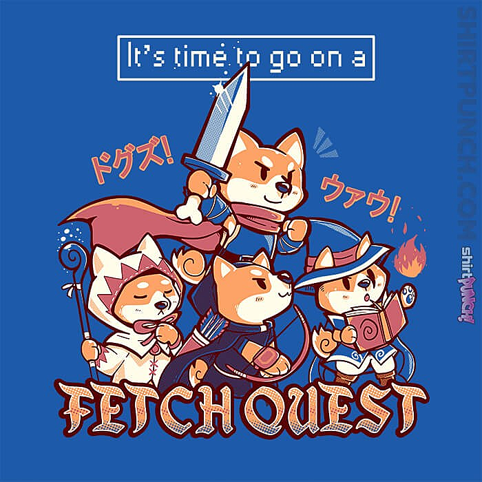 ShirtPunch: It's Time To Go On A Fetch Quest