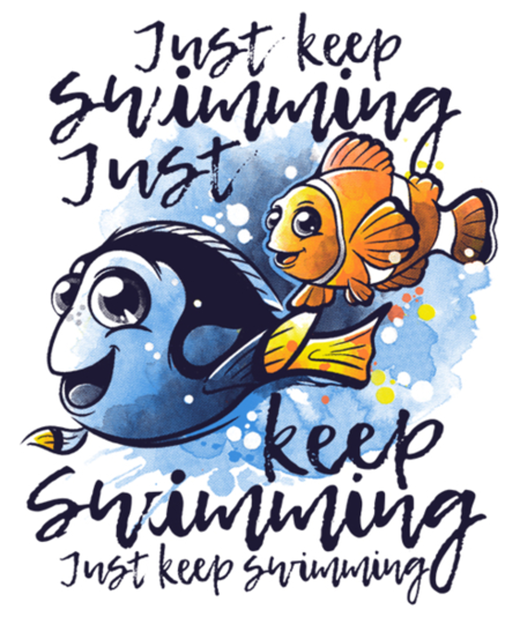 Qwertee: Just keep swimming