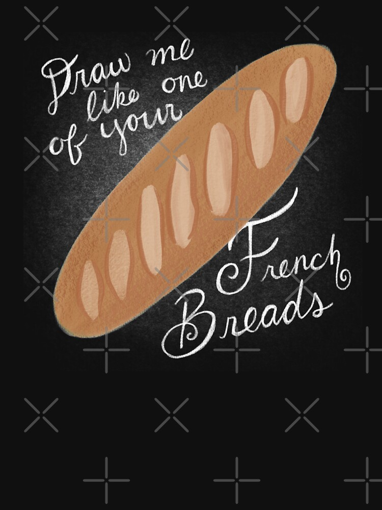 RedBubble: Draw Me Like One of Your French Breads