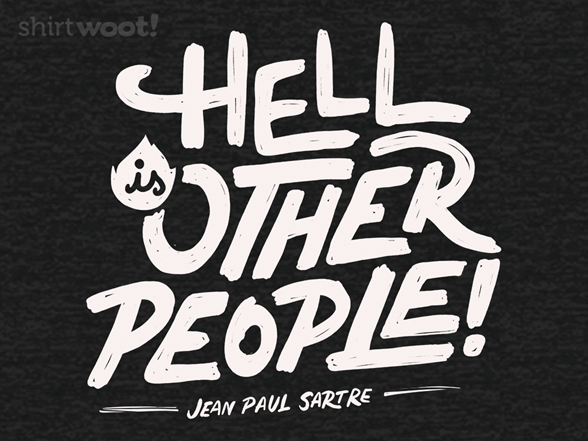 Woot!: Hell Is Other People!