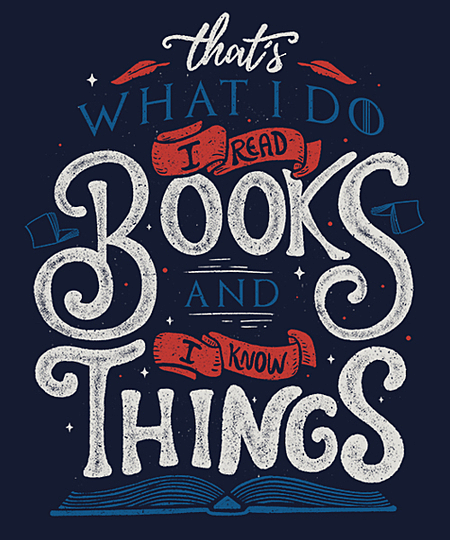 Qwertee: I read books and i know things