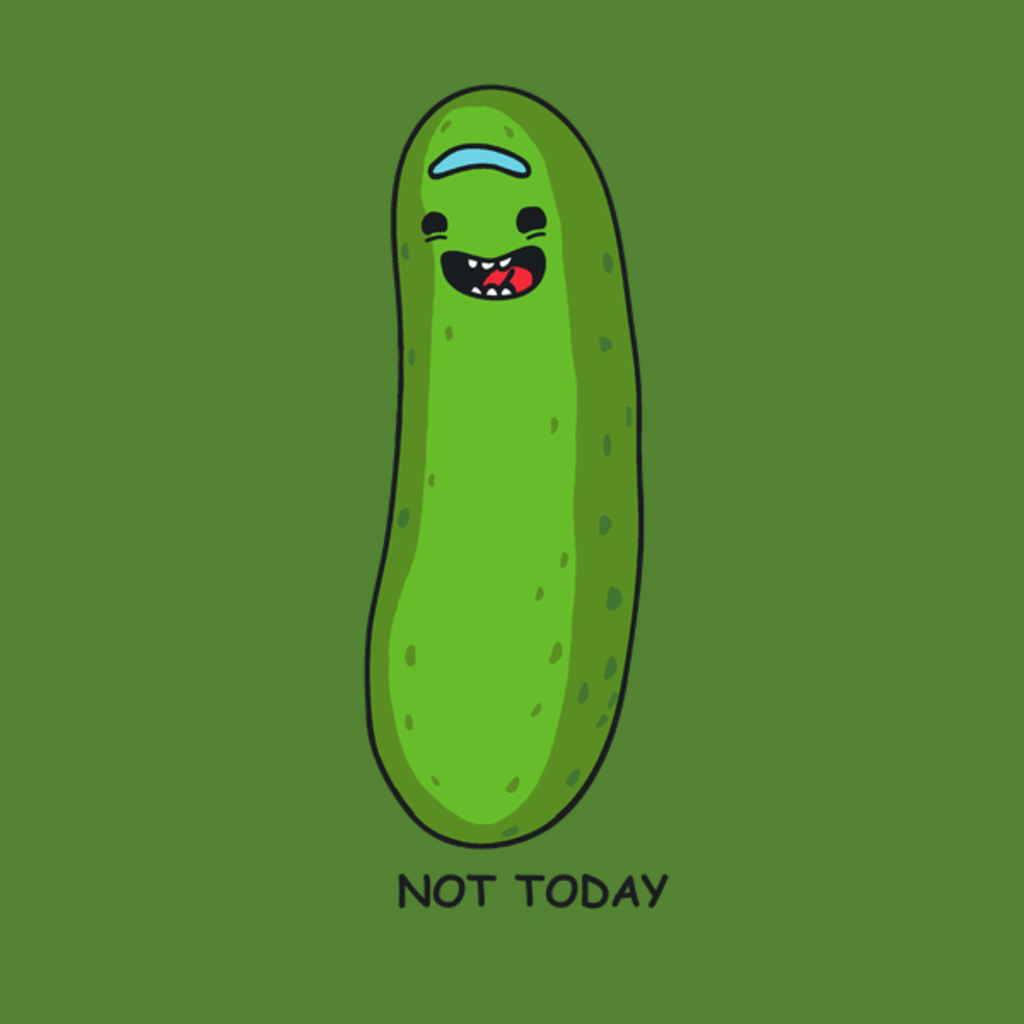 NeatoShop: not today, pickle