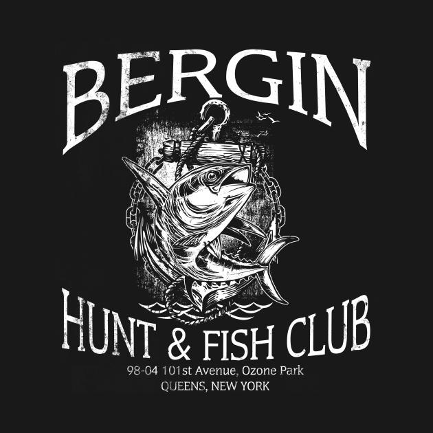 TeePublic: Bergin Hunt and Fish Club, distressed