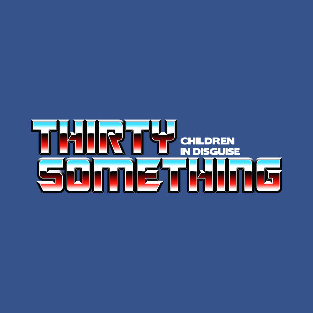 TeePublic: Thirty Something