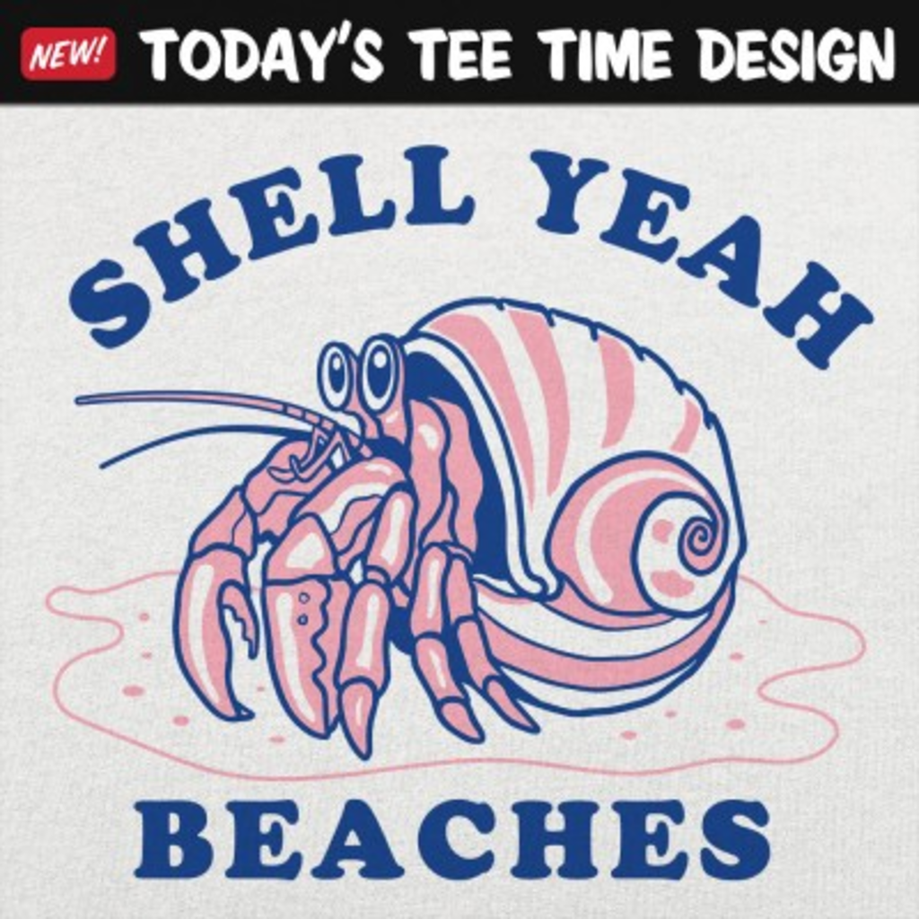 6 Dollar Shirts: Shell Yeah Beaches