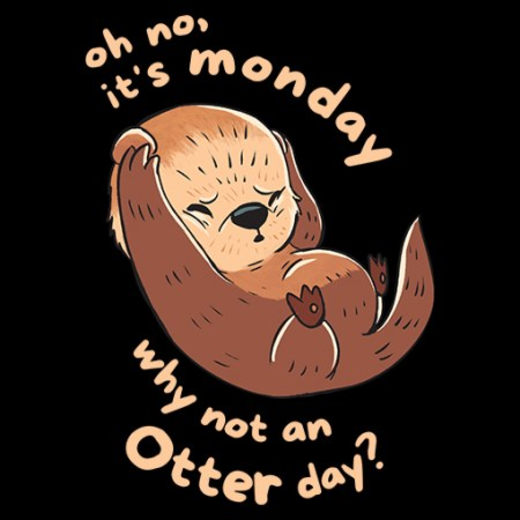 MeWicked: Oh No, It's Monday! Why Not an Otter Day?