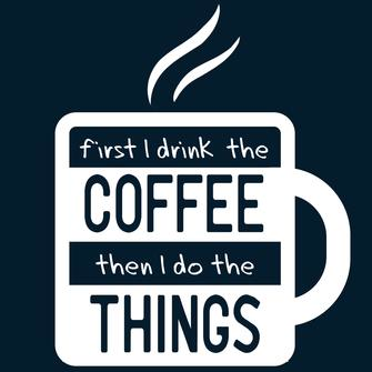 TeeTurtle: First I Drink The Coffee