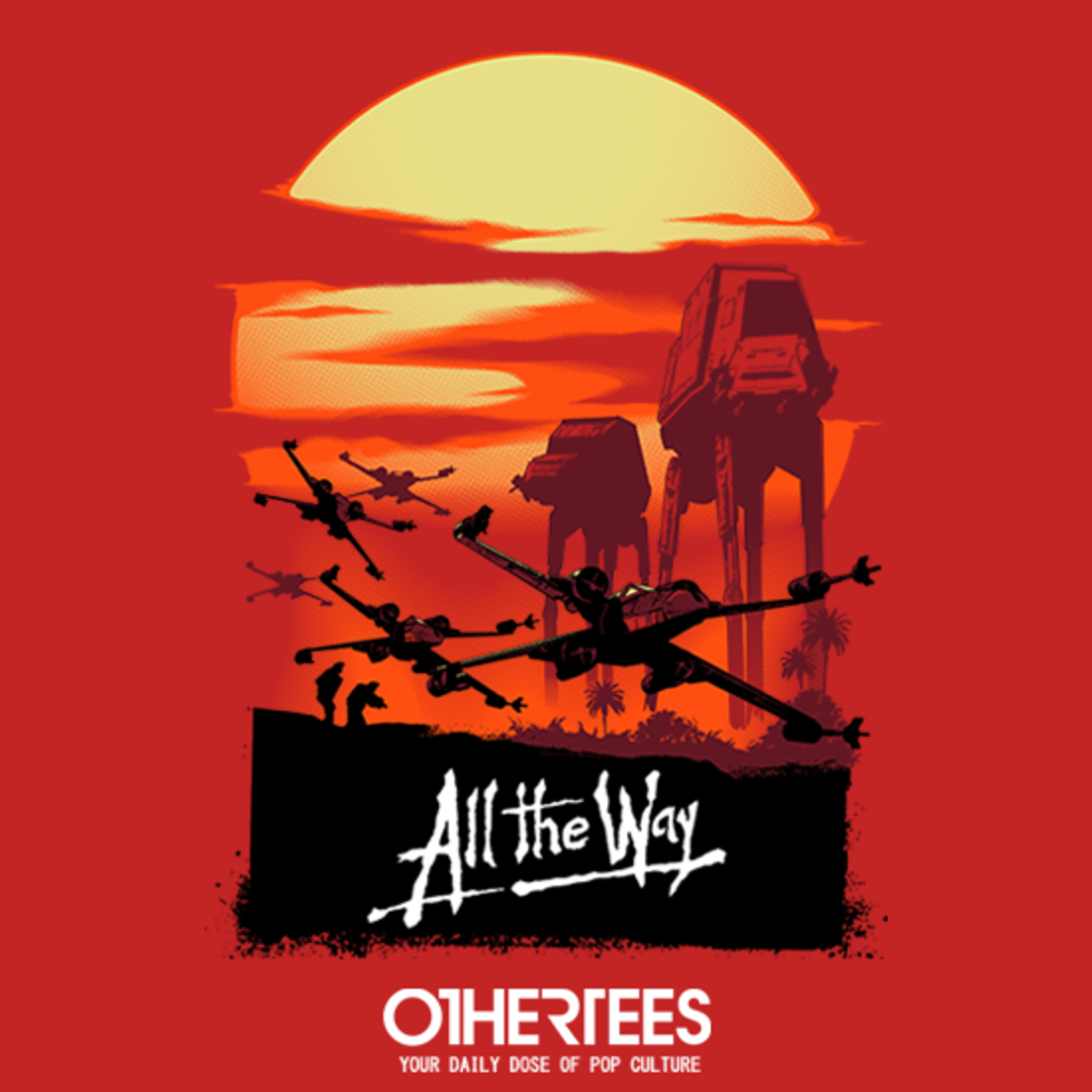 OtherTees: All the Way