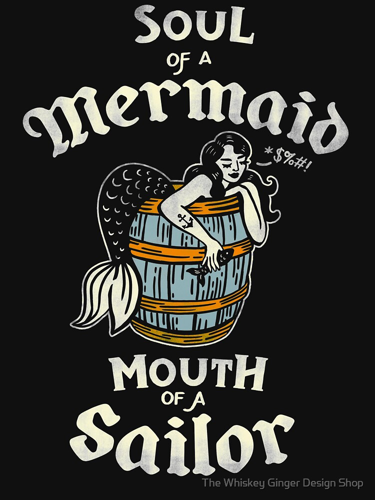 "RedBubble: ""Soul Of A Mermaid, Mouth Of A Sailor"" Funny & Cute Tattoo Art: Distressed"
