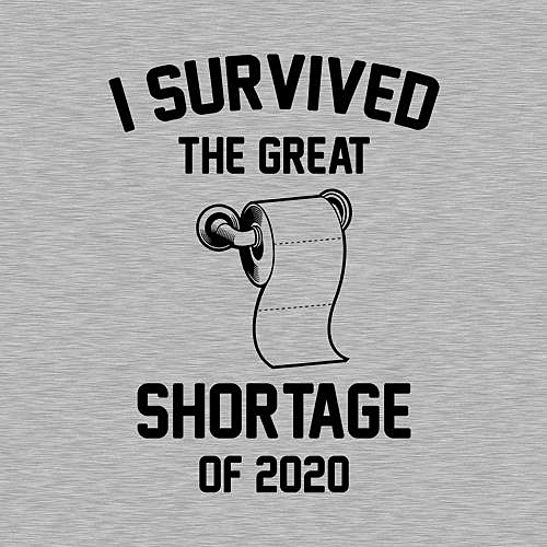Five Finger Tees: I Survived The Great Toilet Paper Shortage Of 2020 T-Shirt