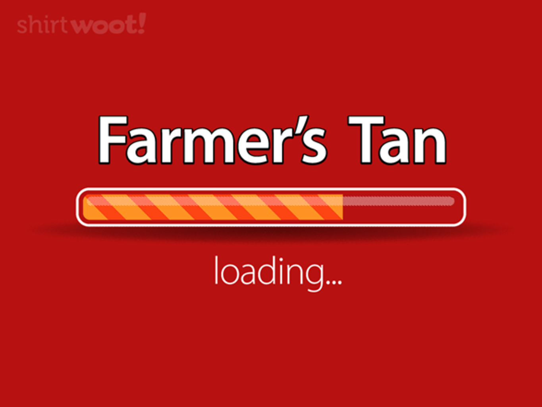 Woot!: Farmer's Tan Loading... - $15.00 + Free shipping