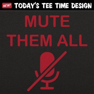 6 Dollar Shirts: Mute Them All