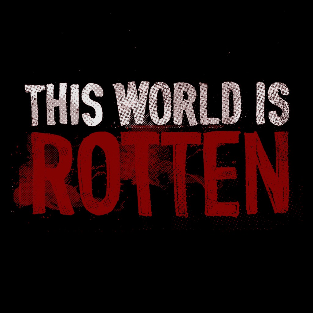 Pop-Up Tee: This World is Rotten